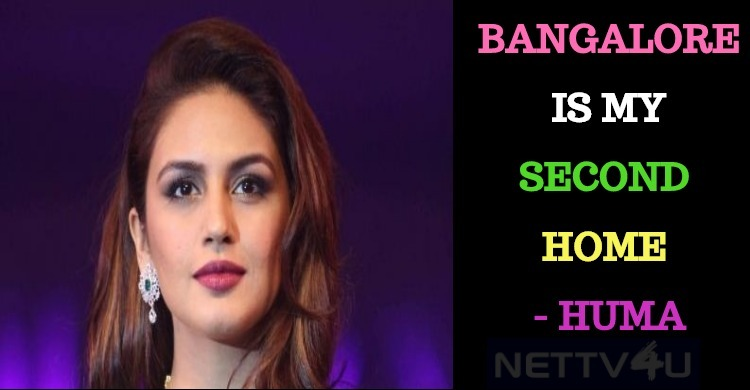 Bangalore Is The Second Home For Huma Qureshi!