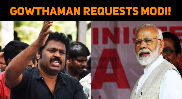 Gowthaman's Request To Modi!