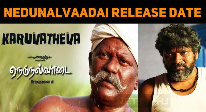 Nedunalvaadai Gets The Release Date!