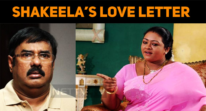 Shakeela's Love Letter To The Comedy Star!