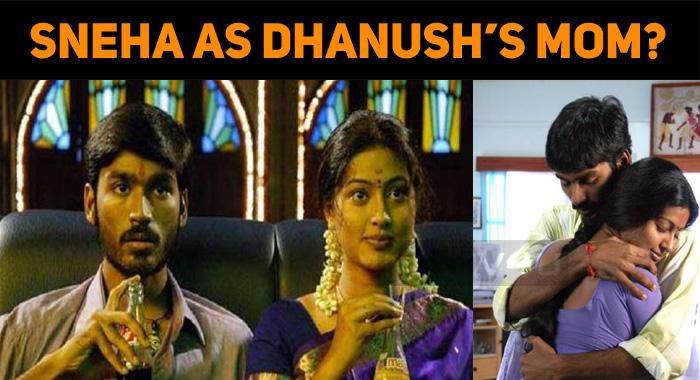 Sneha As Dhanush's Mother?