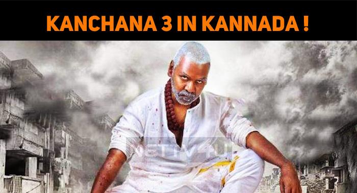Kanchana 3 Will Be Dubbed In Kannada Too!