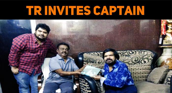 TR Invites Captain Vijayakanth For His Son's We..