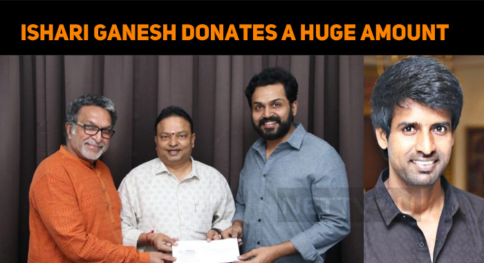 Ishari Ganesh Tops The Chart And Karthi And Soori Donated A Lump Sum To Corona Relief!