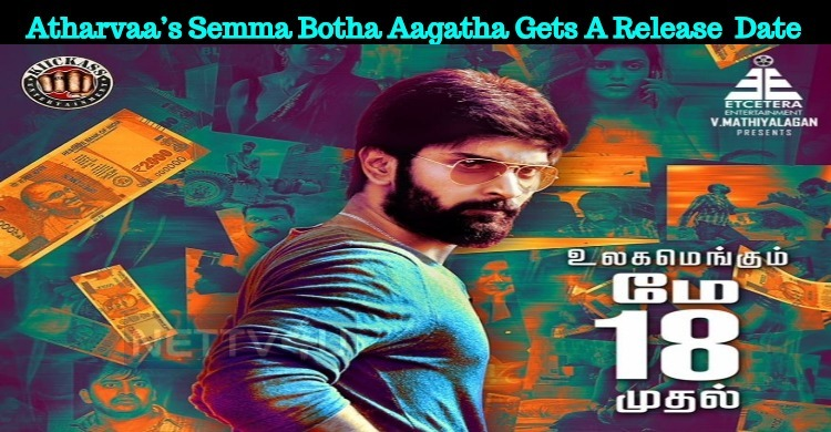 Atharvaa's Semma Botha Aagatha To Release On 18th May!