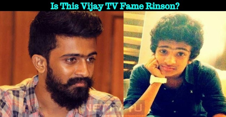 Is This Vijay TV Fame Rinson?
