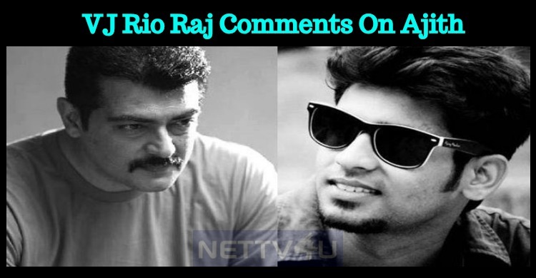 VJ Rio Raj Comments On Ajith's Appointment As UAV System Adviser!