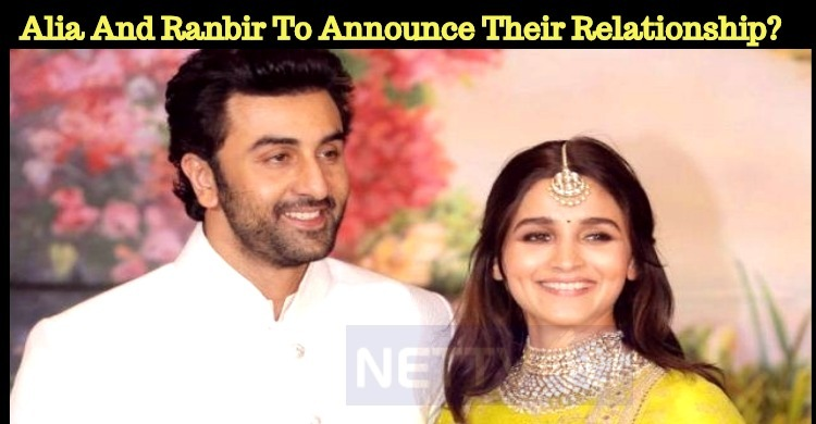 Alia And Ranbir To Announce Their Relationship?