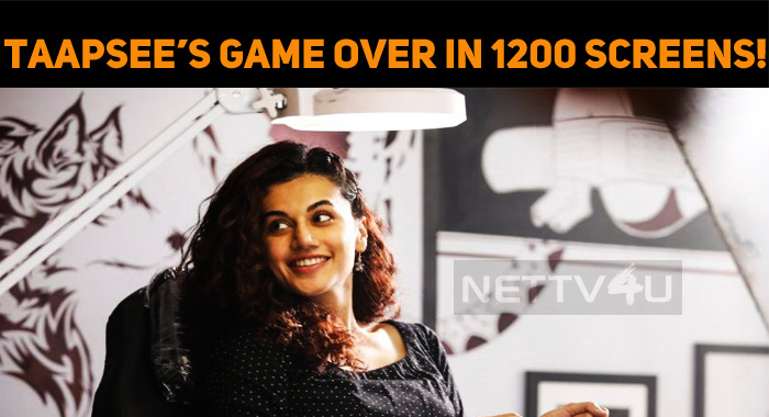 ‪Taapsee's Game Over To Release In 1200 Screens!