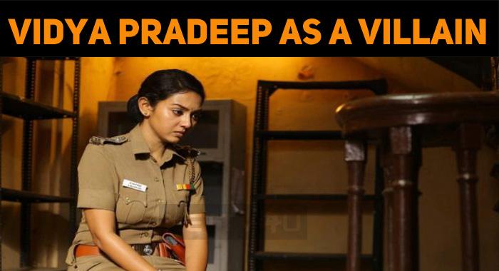 Vidya Pradeep Becomes A Villain!