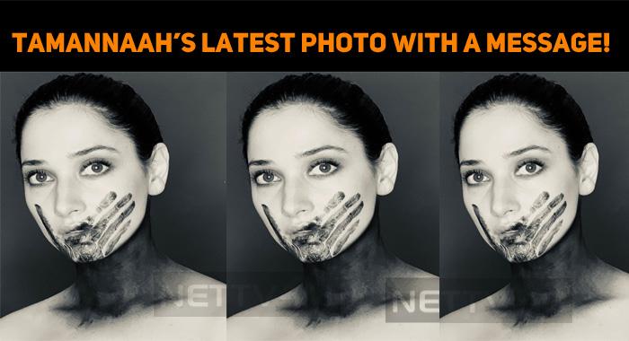 Tamannaah Bhatia's Latest Photo Brings A New Message!