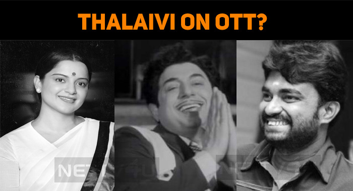 Thalaivi On OTT? Kangana Reveals…