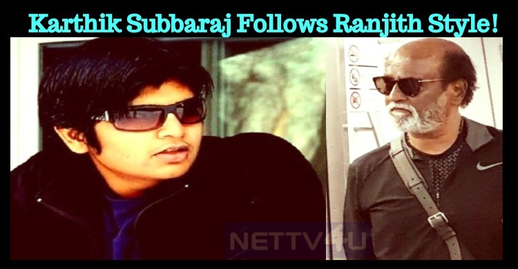 Karthik Subbaraj Follows Ranjith Style!