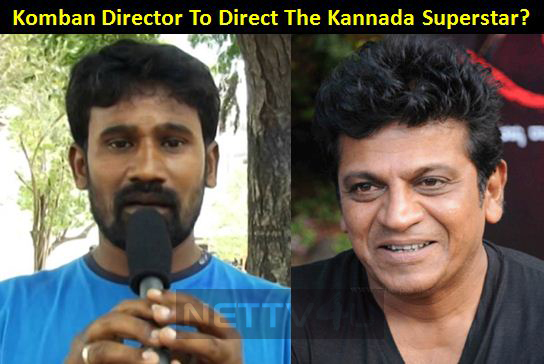 Komban Director To Direct The Kannada Superstar?
