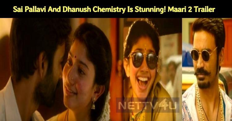 Maari 2 Trailer Released! Sai Pallavi And Dhanush Chemistry Is Stunning!
