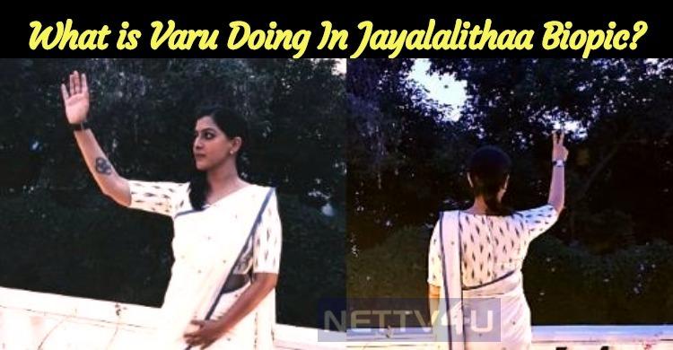 What Is Varu Doing In Jayalalithaa Biopic?