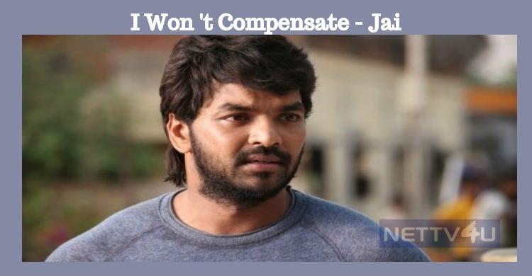 Jai Speaks About The Complaints Against Him!