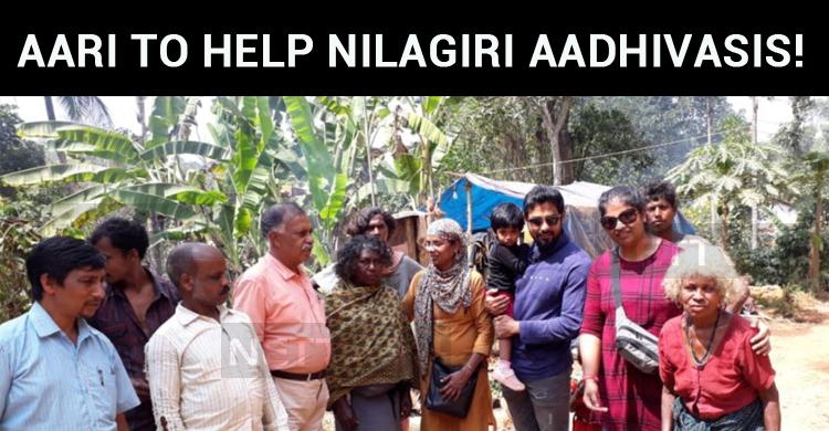 Aari To Help Nilagiri Aadhivasis!