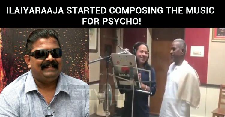 Ilaiyaraaja Started Composing Music For Psycho!..