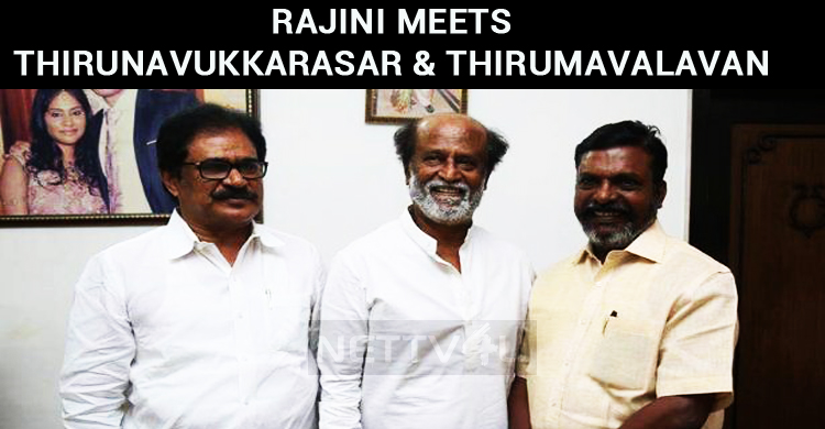 Superstar Meets Thirunavukkarasar And Thirumavalavan! Is It A Political Meet?