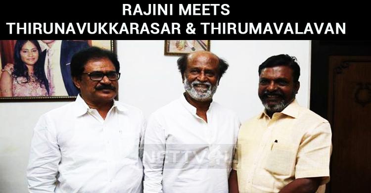 Superstar Meets Thirunavukkarasar And Thirumavalavan! Is It A Political Meet?