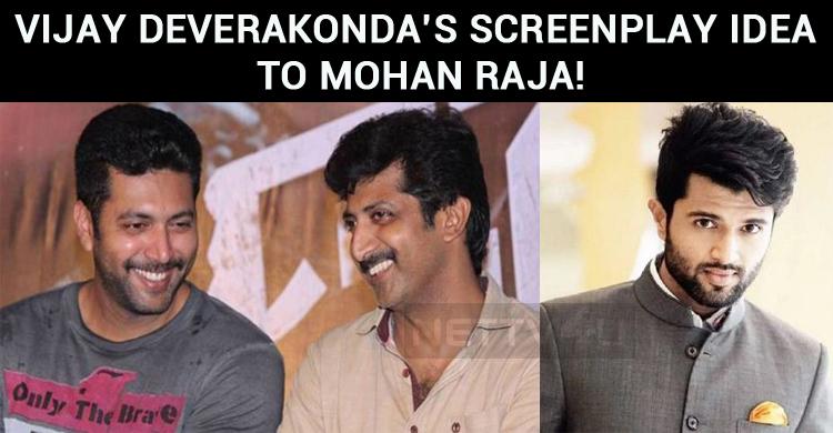 Vijay Deverakonda's Tweet Gives A Screenplay Idea To Mohan Raja!