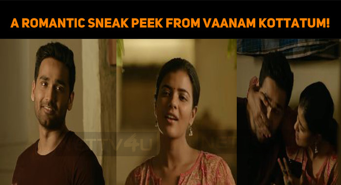 A Romantic Sneak Peek From Vaanam Kottatum!
