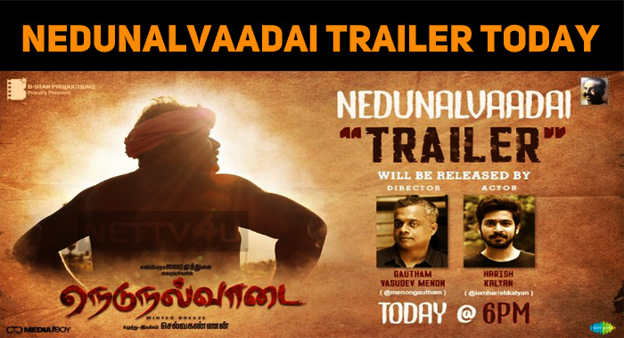 Nedunalvaadai Trailer To Release Today!