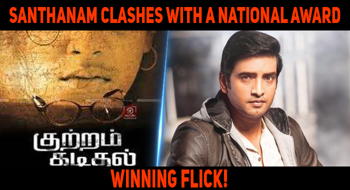 Santhanam Clashes With A National Award Winning Flick!