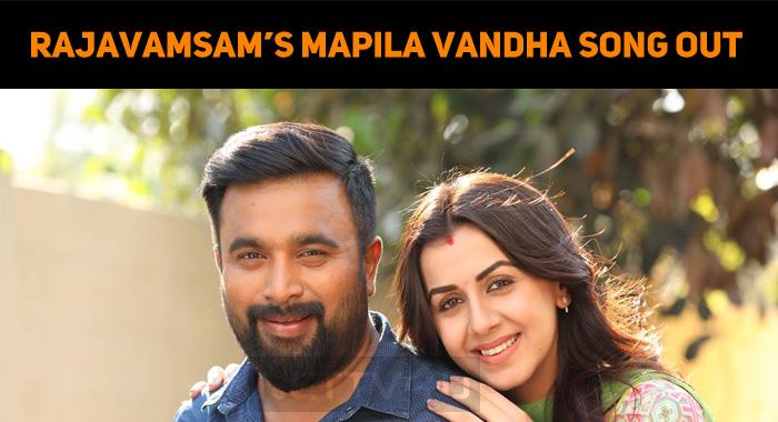 Rajavamsam's Mapila Vandha Song Is Impressive – A Sam CS' Magic