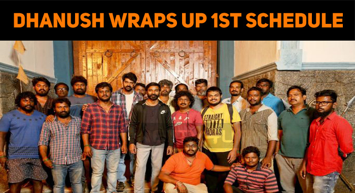 Dhanush Wraps Up The First Schedule Of Durai Senthilkumar Project!