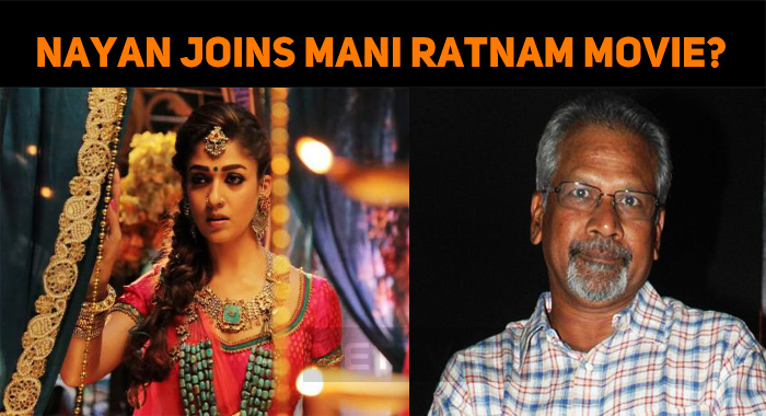 Nayan Joins Mani Ratnam Movie?