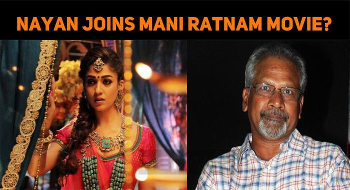 Nayan Joins Mani Ratnam Movie?