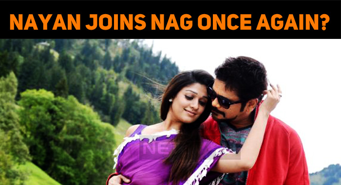 Nayan Joins Nag Once Again?