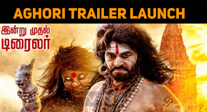 Aghori Trailer To Hit The Internet Today!
