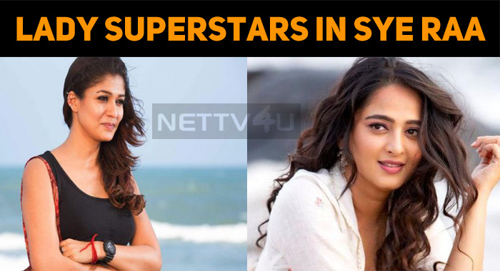 Two Lady Superstars In Sye Raa!