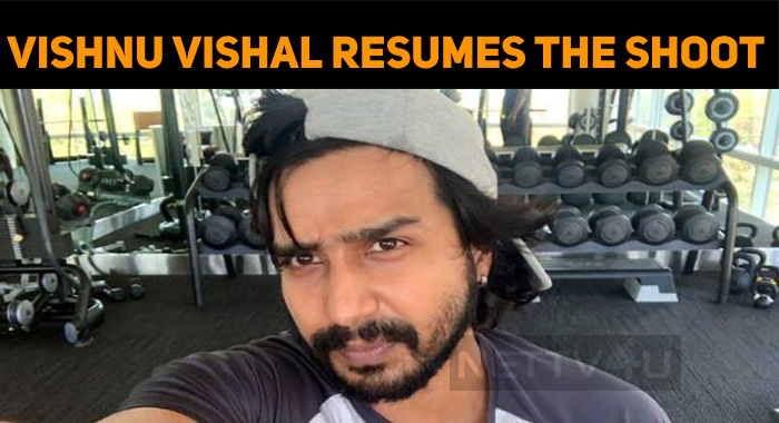 Vishnu Vishal Resumed The Shoot!