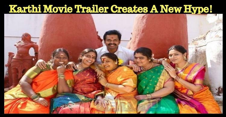 Karthi Movie Trailer Creates A New Hype!