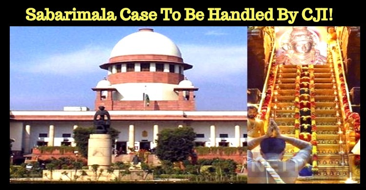Sabarimala Case To Be Handled By CJI!