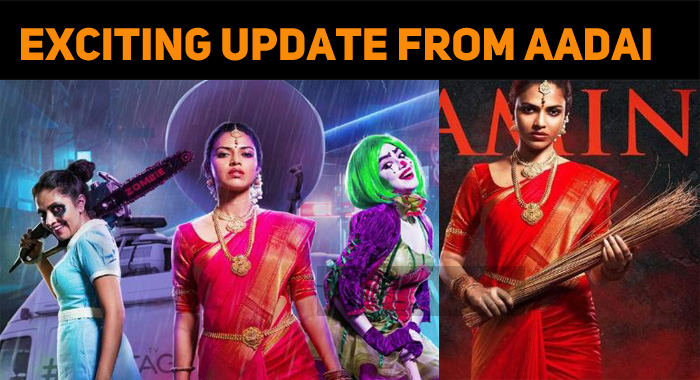 An Exciting Update From Amala Paul Starrer Aadai!