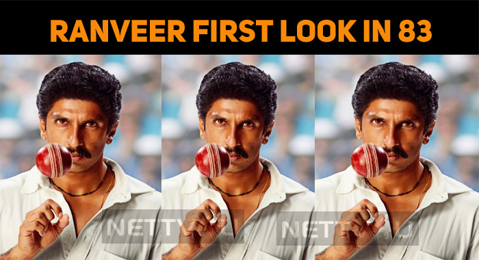 Here Is The Exciting First Look Of Ranveer From 83!