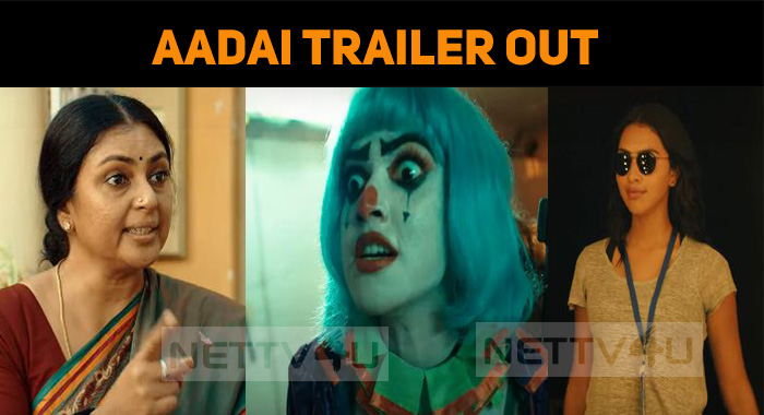 The Controversies Might Shut - Aadai Trailer Is Out!