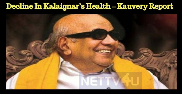 Decline In Kalaignar's Health – Kauvery Report Tamil News