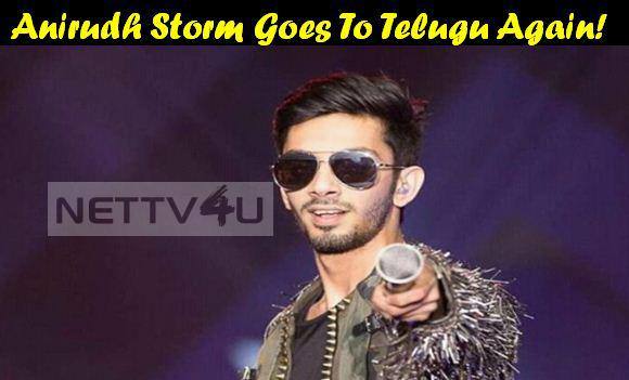 Anirudh Storm Goes To Telugu Again!