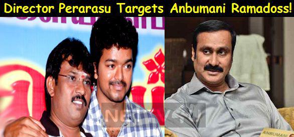 Director Perarasu Targets Anbumani Ramadoss!
