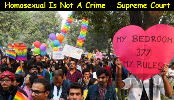 Homosexual Is Not A Crime - Supreme Court Verdict
