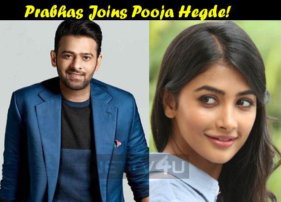 Prabhas Joins Pooja Hegde!