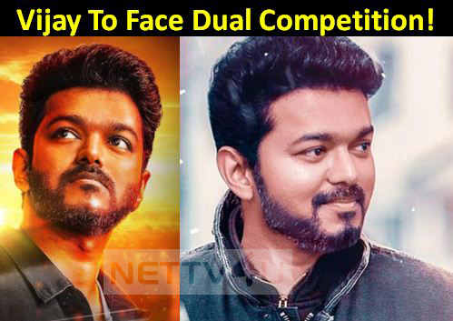 Vijay To Face Dual Competition!