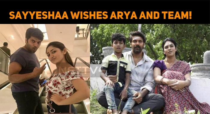 Sayyeshaa Wishes Arya And Team!