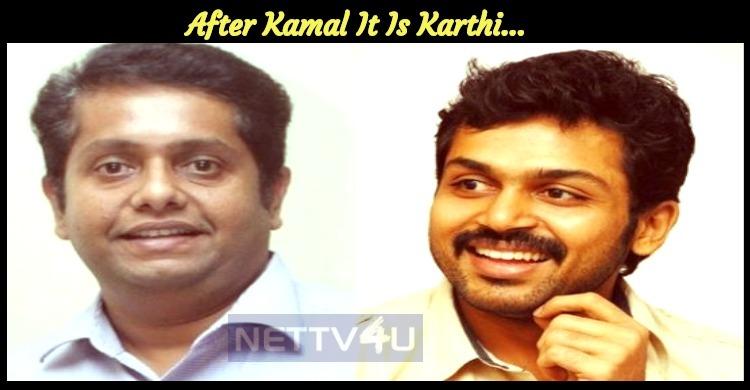 After Kamal It Is Karthi...